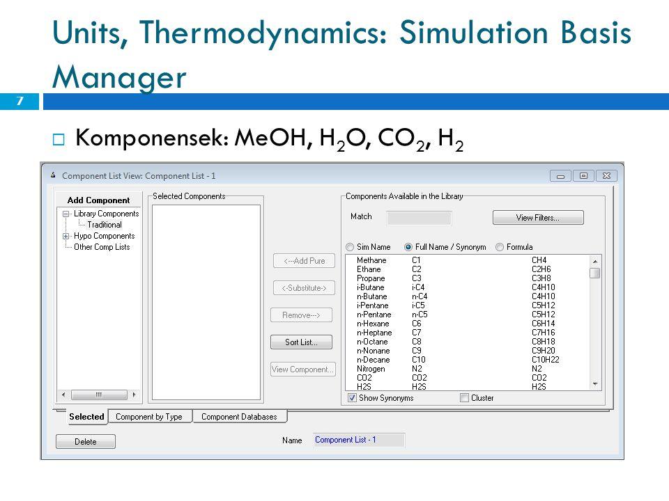  Komponensek: MeOH, H 2 O, CO 2, H 2 7