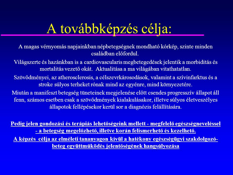 AGY ischaemias stroke haemorrhagias stroke TIA, hypertenzív encephalopathia SZEM retina haemorrhagia retina exsudatum retina oedema arteriola constrictio ÉRRENDSZER aneurysma ruptura occlusiv érbetegségek SZÍV myocardium ischaemia AP, AMI, CHF hírtelen halál A hypertonia az atherosclerosison keresztül károsítja a szerveket VESE albuminuria fokozatai, ESRD