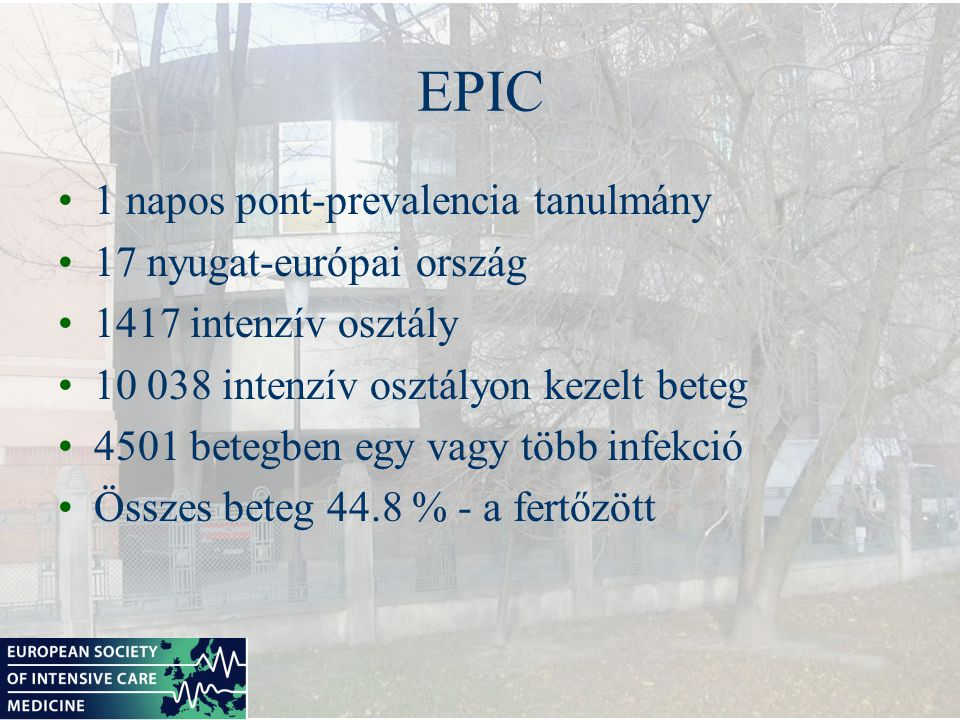 EPIC: Infekció tipusaNo % Pneumonia96746.9 Alsó légúti36817.8 Húgyúti36317.6 Véráramfertőzés4712 Seb1426.9 ENT1065.1 Bőr, lágyrész1004.8 GI924.5 Kardiovascularis592.9 Sepsis412.0