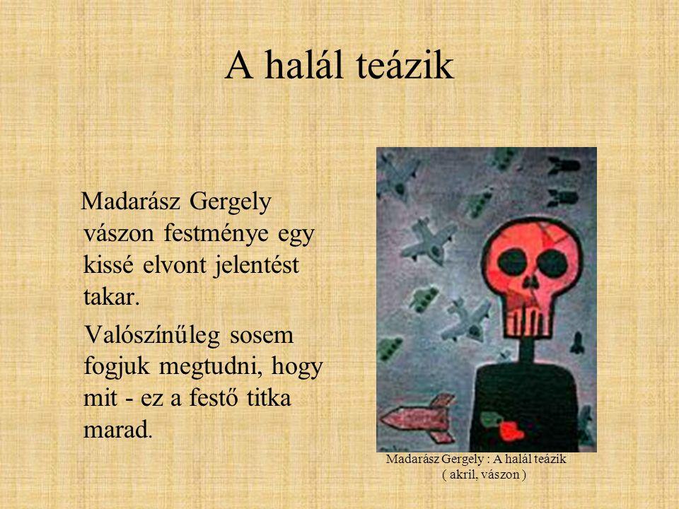 A halál teázik Madarász Gergely vászon festménye egy kissé elvont jelentést takar.