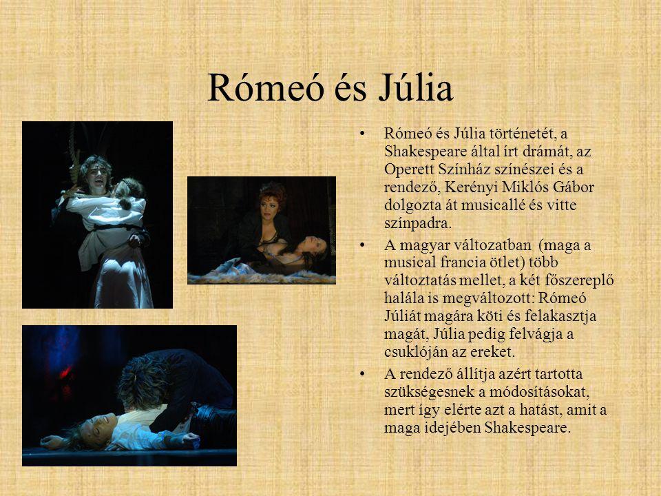 Rómeó és Júlia Rómeó és Júlia történetét, a Shakespeare által írt drámát, az Operett Színház színészei és a rendező, Kerényi Miklós Gábor dolgozta át musicallé és vitte színpadra.