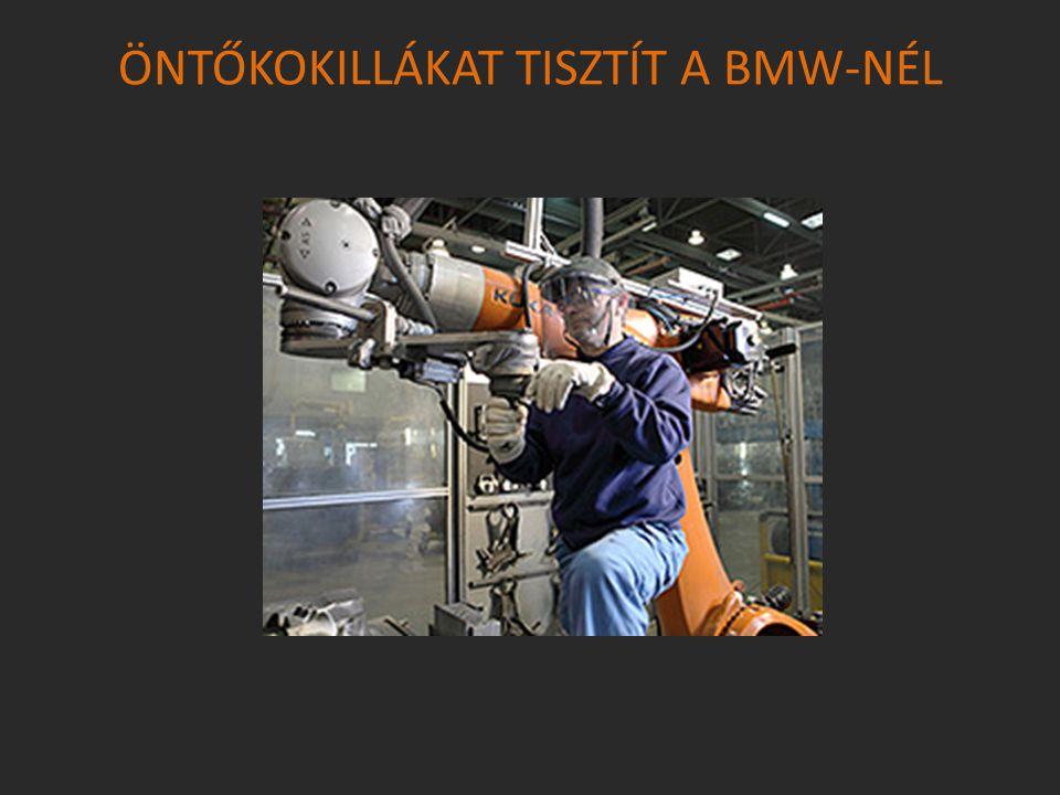 ÖNTŐKOKILLÁKAT TISZTÍT A BMW-NÉL