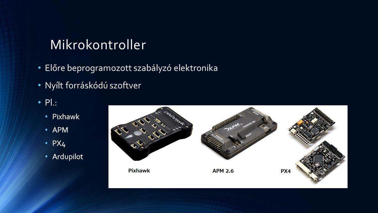 Mikrokontroller Előre beprogramozott szabályzó elektronika Nyílt forráskódú szoftver Pl.: Pixhawk APM PX4 Ardupilot