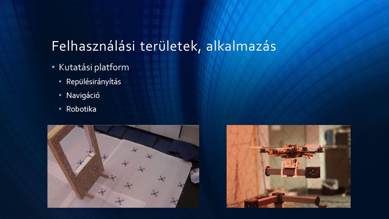 Felhasználási területek, alkalmazás Kutatási platform Repülésirányítás Navigáció Robotika