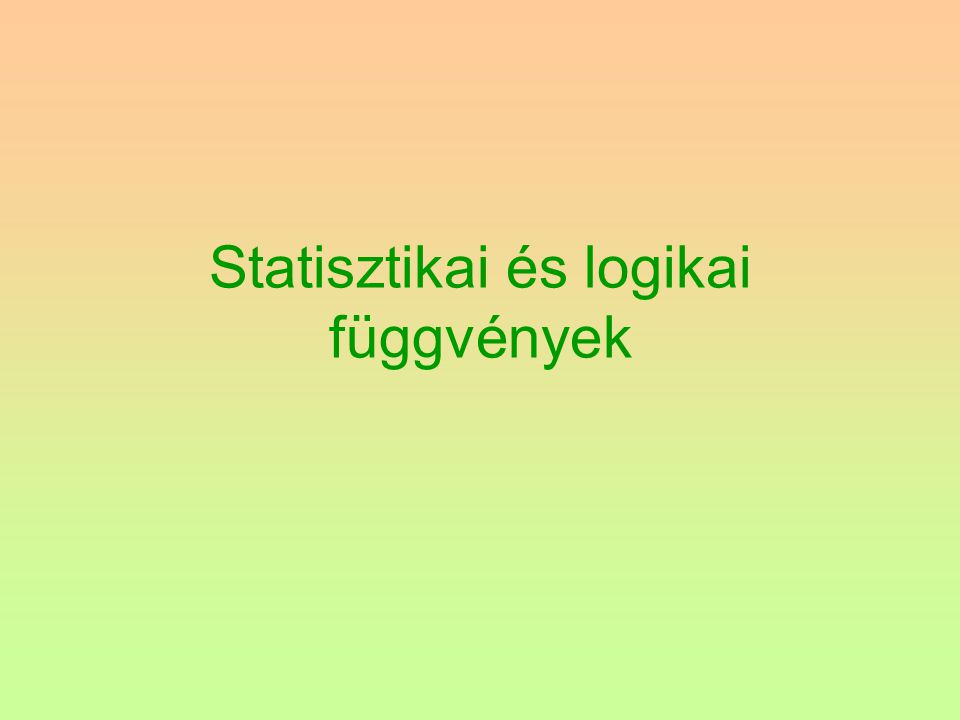 Statisztikai és logikai függvények