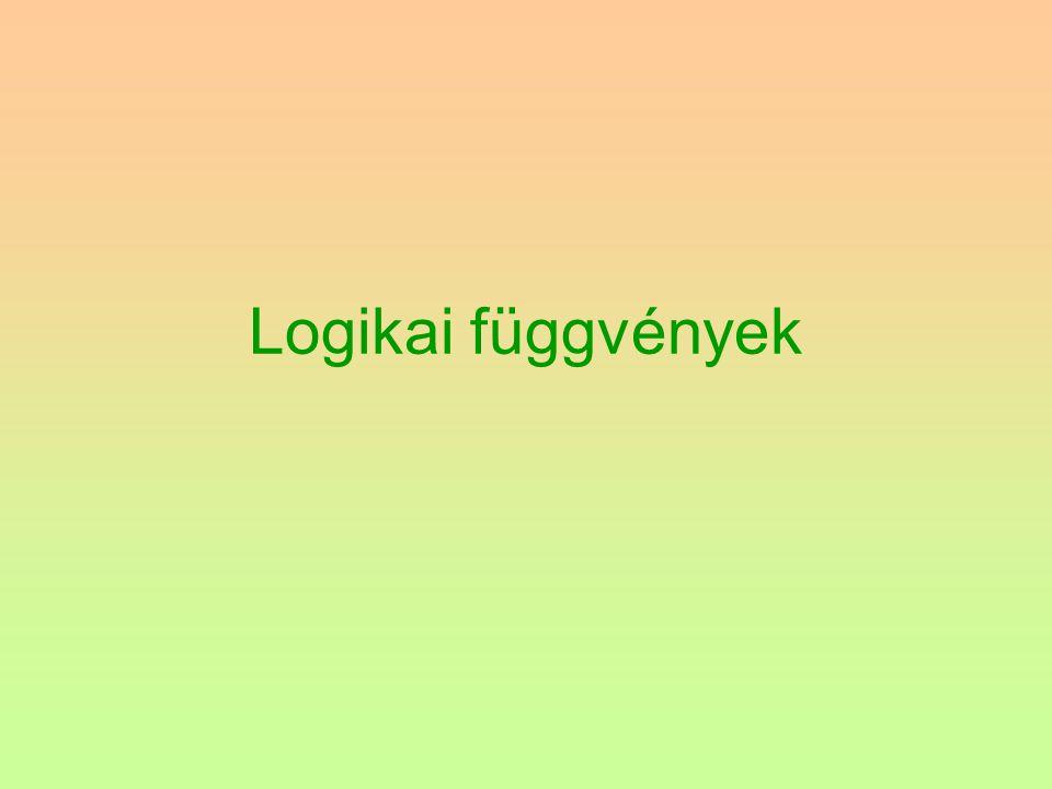 HA (logikai_feltétel; érték_ha_igaz; érték_ha_hamis)  A feltétel lehet egyenlőség (=), részleges egyenlőség ( =) vagy kisebb-nagyobb viszony  Az érték lehet szám vagy szöveg.