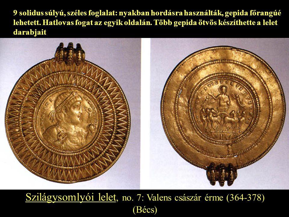 Szilágysomlyói lelet, no. 7: Valens császár érme (364-378) (Bécs) 9 solidus súlyú, széles foglalat: nyakban hordásra használták, gepida főrangúé lehet