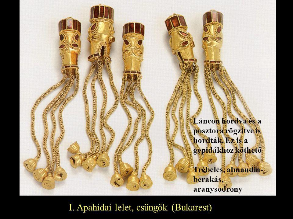 I. Apahidai lelet, csüngők (Bukarest) Láncon hordva és a posztóra rögzítve is hordták. Ez is a gepidákhoz köthető Trébelés, almandin- berakás, aranyso