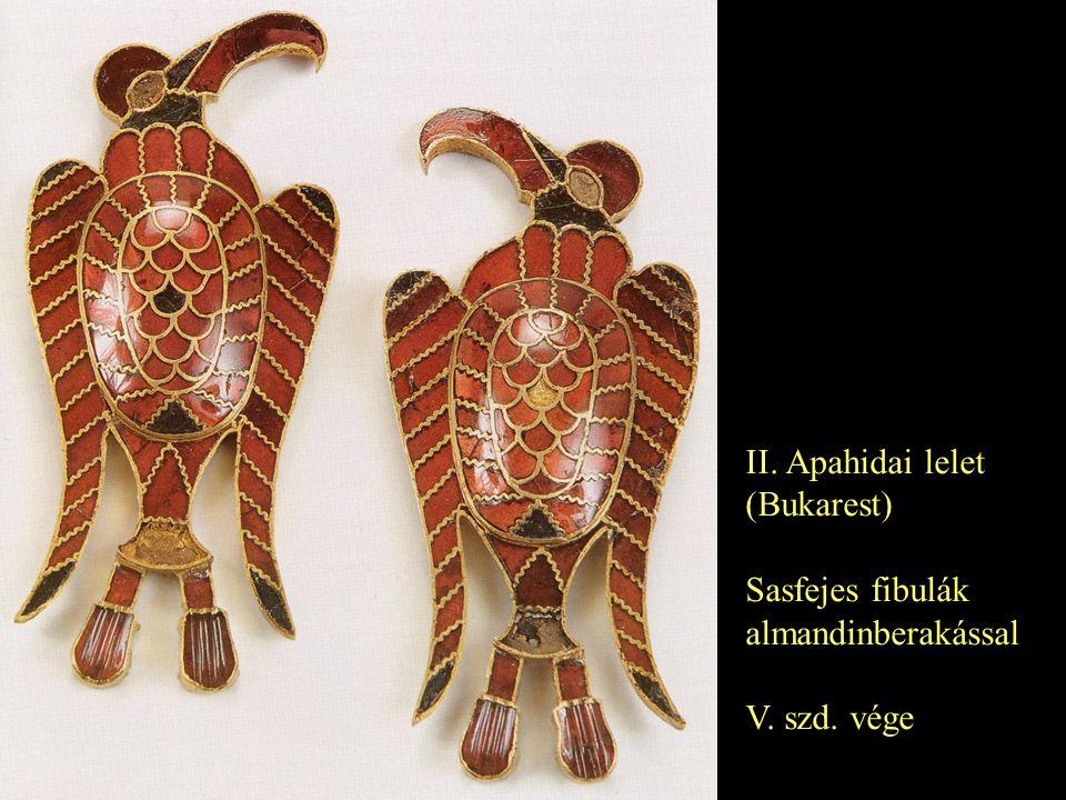 II. Apahidai lelet (Bukarest) Sasfejes fibulák almandinberakással V. szd. vége