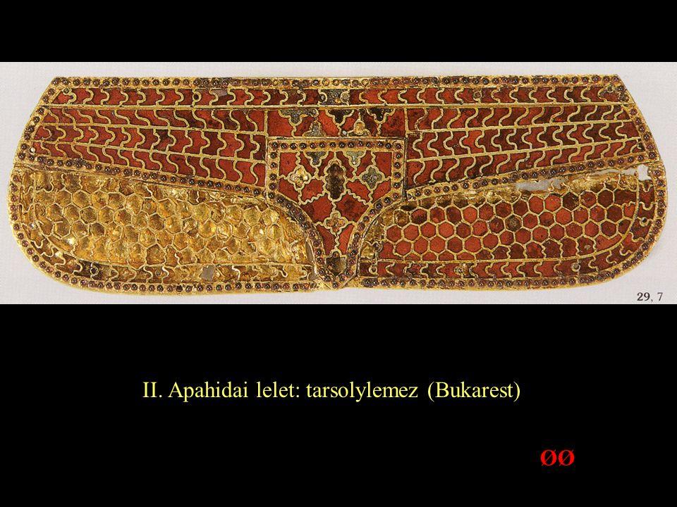II. Apahidai lelet: tarsolylemez (Bukarest) ØØ