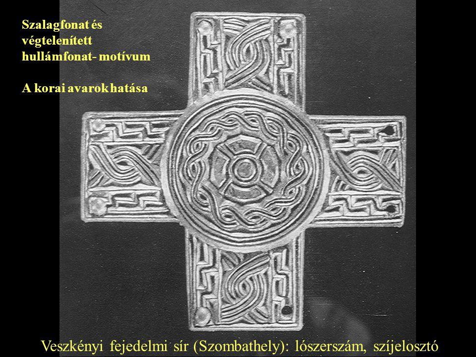 Veszkényi fejedelmi sír (Szombathely): lószerszám, szíjelosztó Szalagfonat és végtelenített hullámfonat- motívum A korai avarok hatása