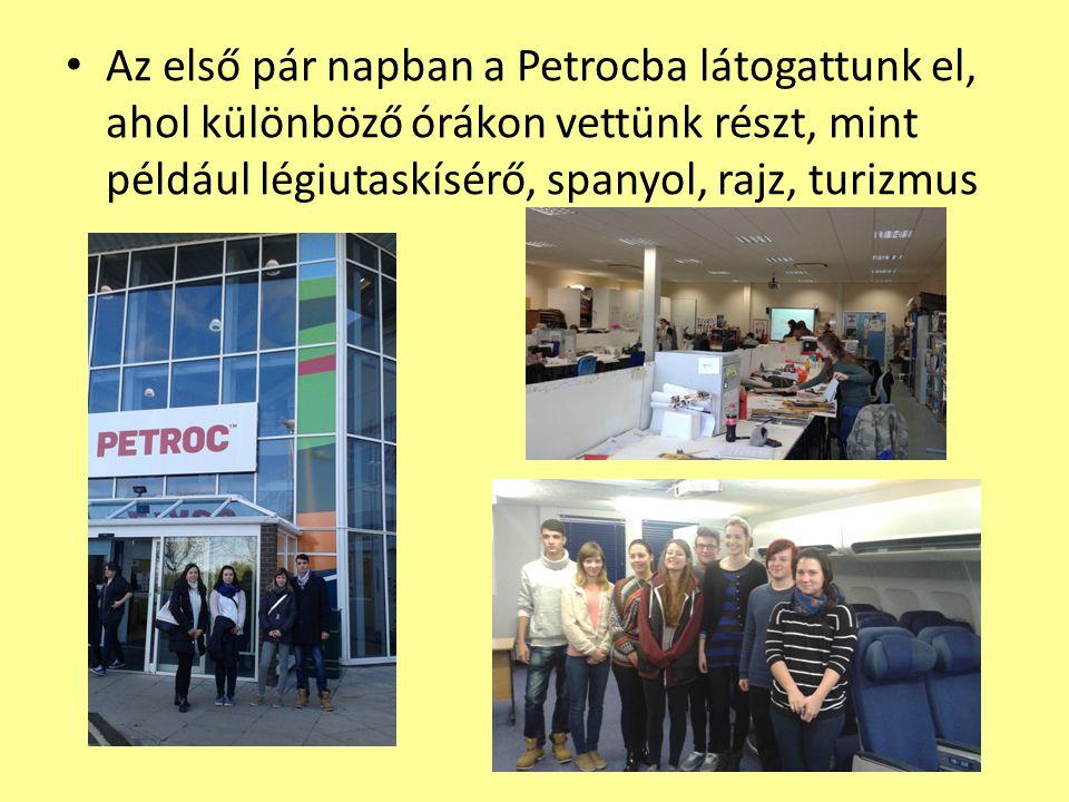 Az első pár napban a Petrocba látogattunk el, ahol különböző órákon vettünk részt, mint például légiutaskísérő, spanyol, rajz, turizmus