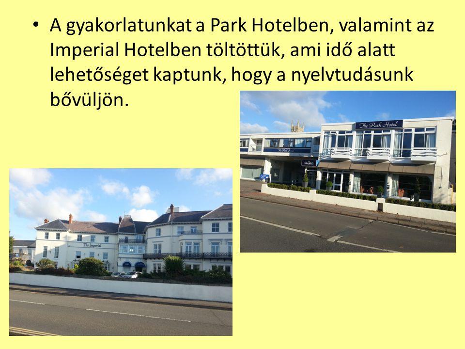 A gyakorlatunkat a Park Hotelben, valamint az Imperial Hotelben töltöttük, ami idő alatt lehetőséget kaptunk, hogy a nyelvtudásunk bővüljön.