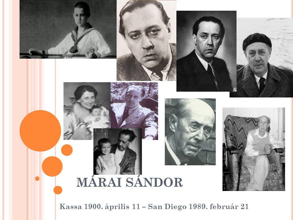 MÁRAI SÁNDOR Kassa 1900. április 11 – San Diego 1989. február 21