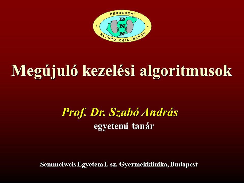 Megújuló kezelési algoritmusok Semmelweis Egyetem I. sz. Gyermekklinika, Budapest Prof. Dr. Szabó András egyetemi tanár