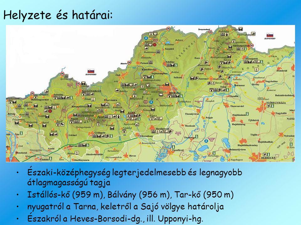 Helyzete és határai: Északi-középhegység legterjedelmesebb és legnagyobb átlagmagasságú tagja Istállós-kő (959 m), Bálvány (956 m), Tar-kő (950 m) nyu
