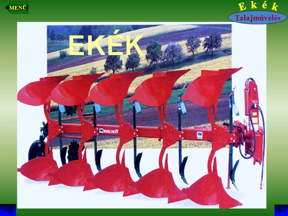 Ekék szerkezeti részei Munkavégző szerkezeti részek:  Szántóvas  Kormánylemez  Előhántó  Csoroszlya  Talajlazító Kiegészítő szerkezeti részek:  Vázszerkezet  Eketörzs  Ekefej biztosító berendezés  Eke támasztó részei Szerkezeti részek MENÜ