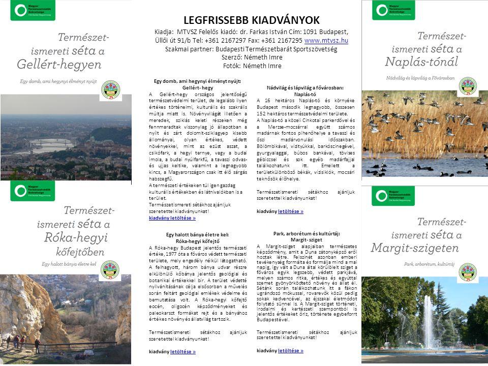 Együttműködő partnerek: Budapesti Természetbarát Sportszövetség (BTSSZ) Természetvédelmi és Természetismereti Bizottsága szakmai segítséget nyújt a tablók szakmai tartalmának összeállításához, kiadványokhoz, kirándulásokon szakvezetést biztosít.