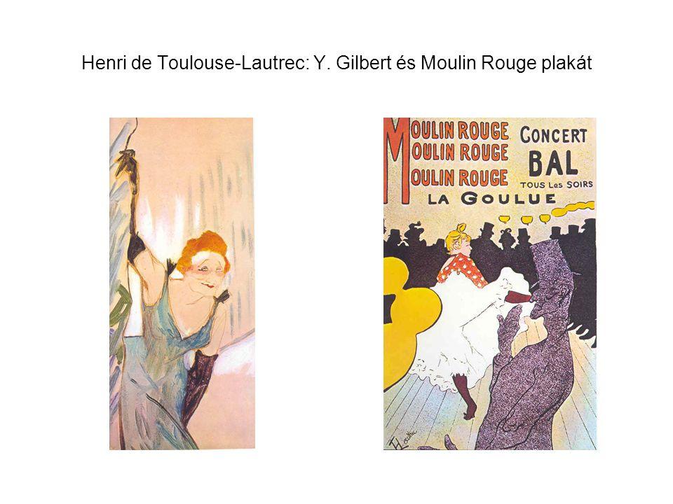 Henri de Toulouse-Lautrec: Y. Gilbert és Moulin Rouge plakát