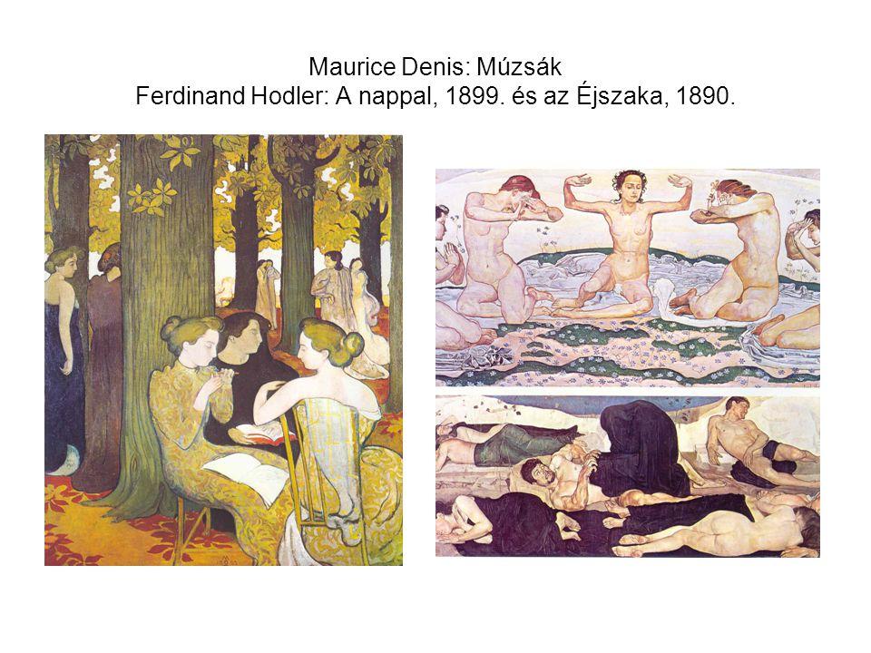 Maurice Denis: Múzsák Ferdinand Hodler: A nappal, 1899. és az Éjszaka, 1890.