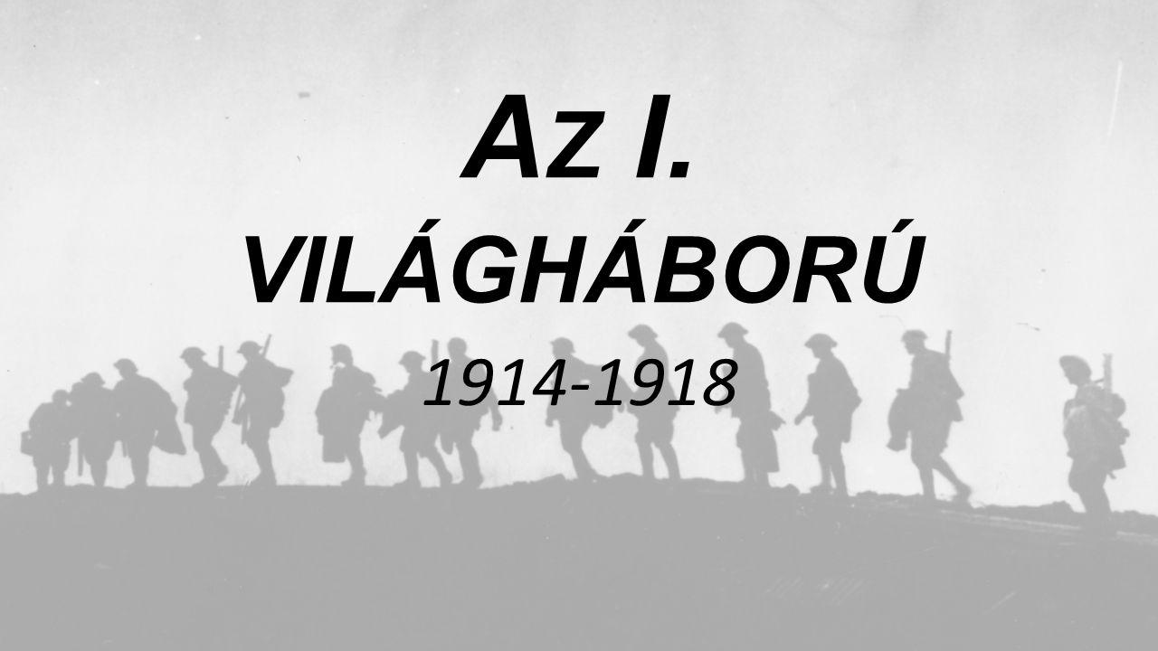 A Z I. VILÁGHÁBORÚ 1914-1918