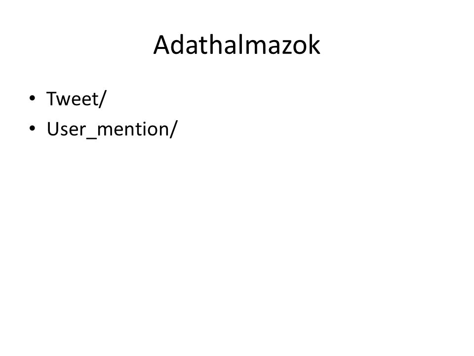 Adathalmazok Tweet/ User_mention/