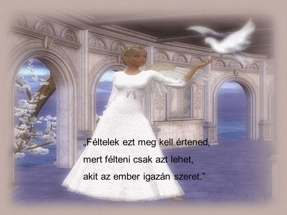 """""""A szerelem olyan mint a szél: Nem látod de érzed."""""""