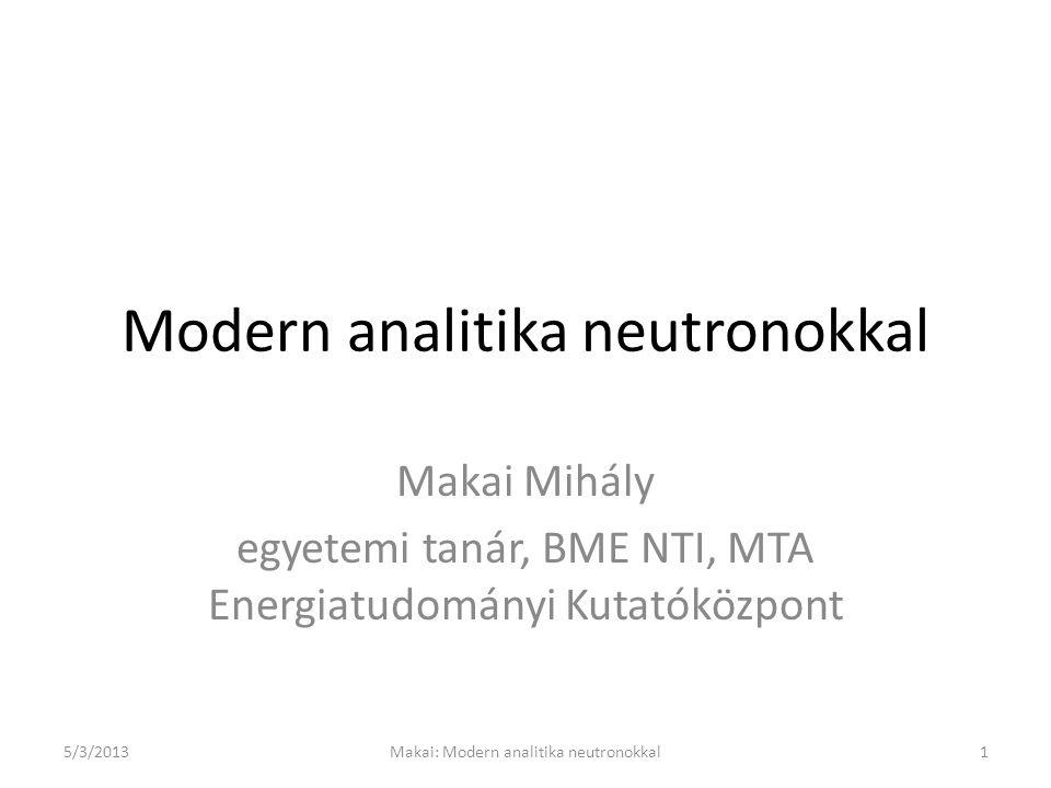 Neutronholográfia LiF kristályban a F atomok elhelyezkedése térben (a Li nem szór) MTEST reflektométer 5/3/201322Makai: Modern analitika neutronokkal