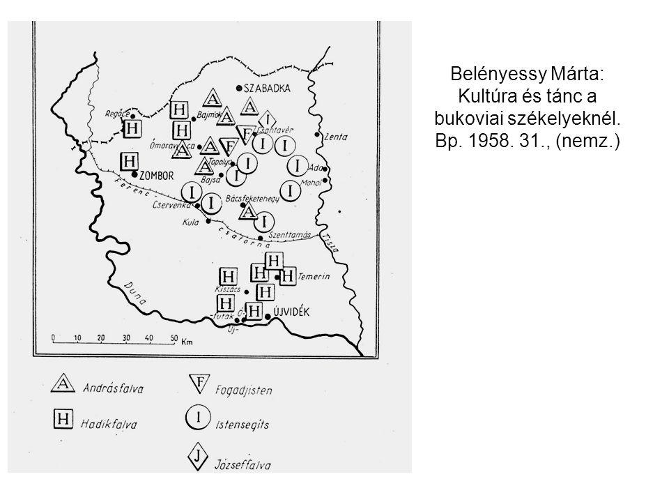 Belényessy Márta: Kultúra és tánc a bukoviai székelyeknél. Bp. 1958. 42.