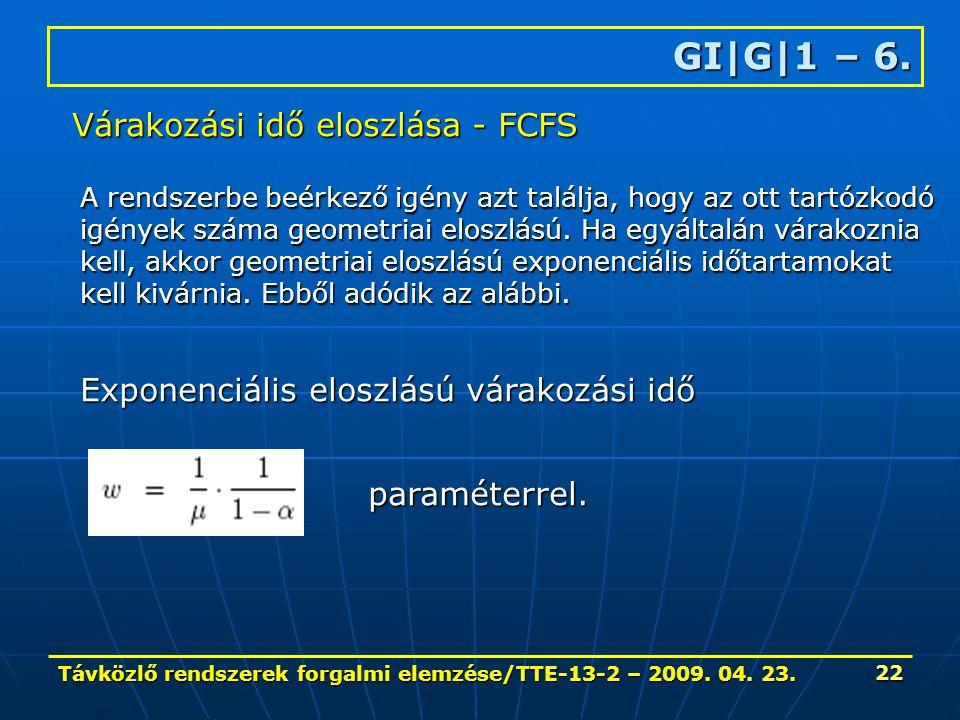 Távközlő rendszerek forgalmi elemzése/TTE-13-2 – 2009. 04. 23. 22 GI|G|1 – 6. Várakozási idő eloszlása - FCFS Exponenciális eloszlású várakozási idő p