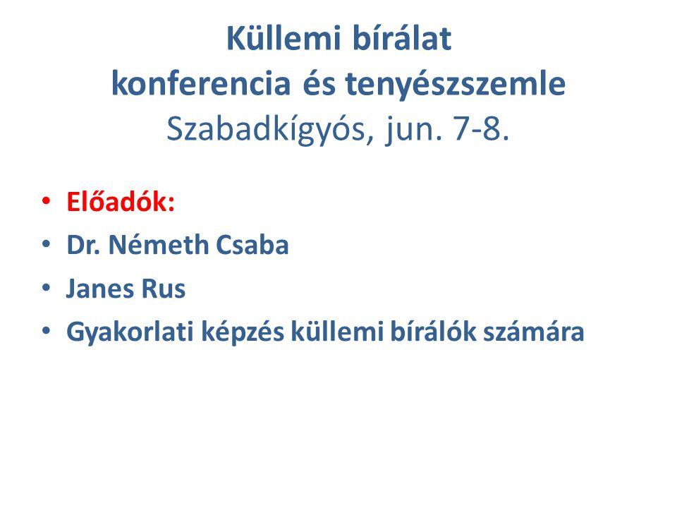 Küllemi bírálat konferencia és tenyészszemle Szabadkígyós, jun. 7-8. Előadók: Dr. Németh Csaba Janes Rus Gyakorlati képzés küllemi bírálók számára