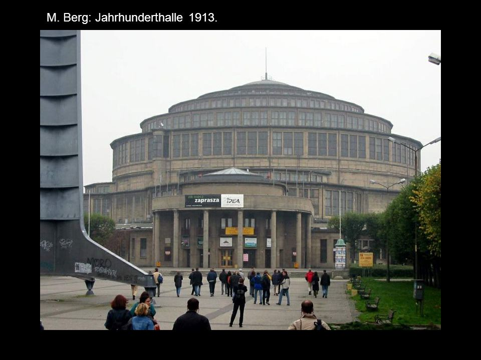 M. Berg: Jahrhunderthalle 1913.