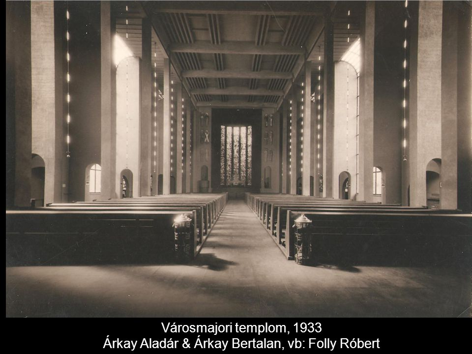 Városmajori templom, 1933 Árkay Aladár & Árkay Bertalan, vb: Folly Róbert