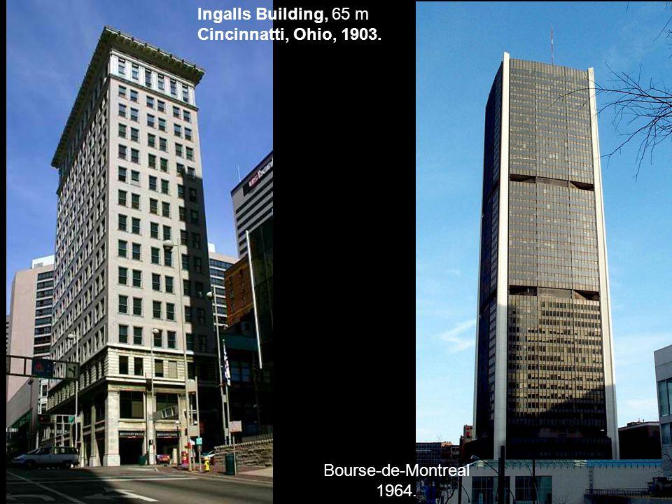 Bourse-de-Montreal 1964. Ingalls Building, 65 m Cincinnatti, Ohio, 1903.