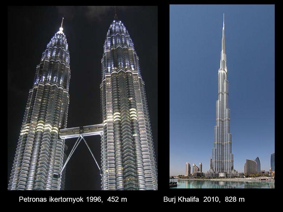 Petronas ikertornyok 1996, 452 mBurj Khalifa 2010, 828 m