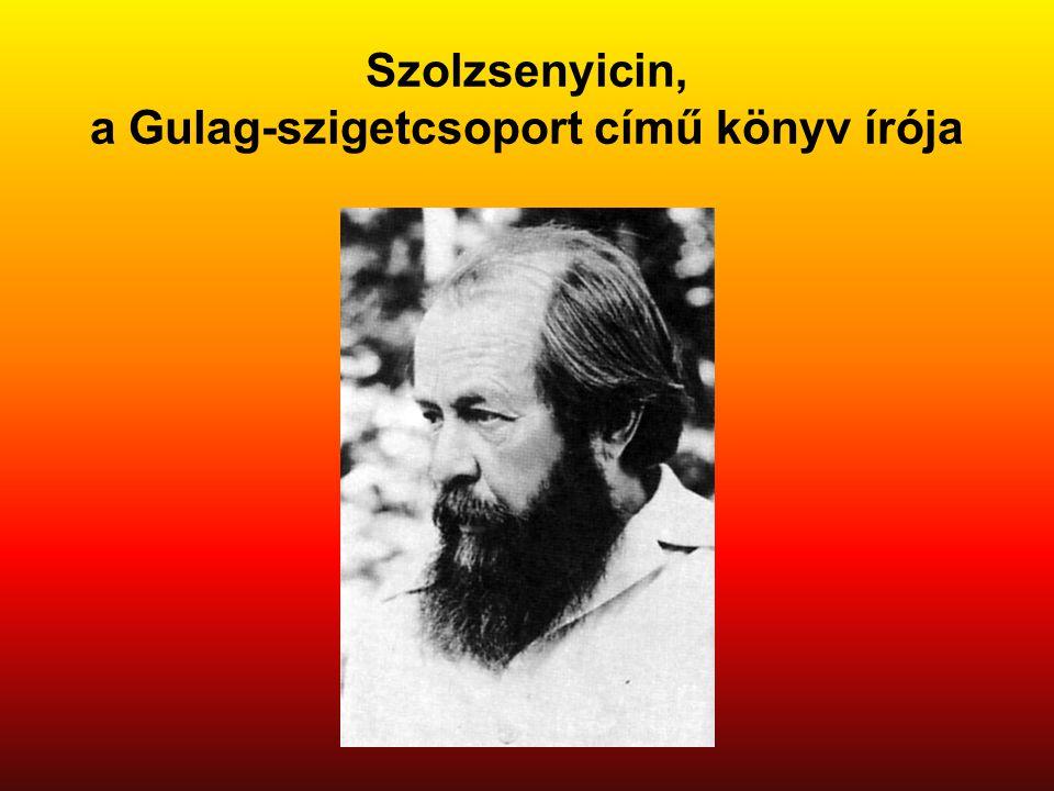 Szolzsenyicin, a Gulag-szigetcsoport című könyv írója
