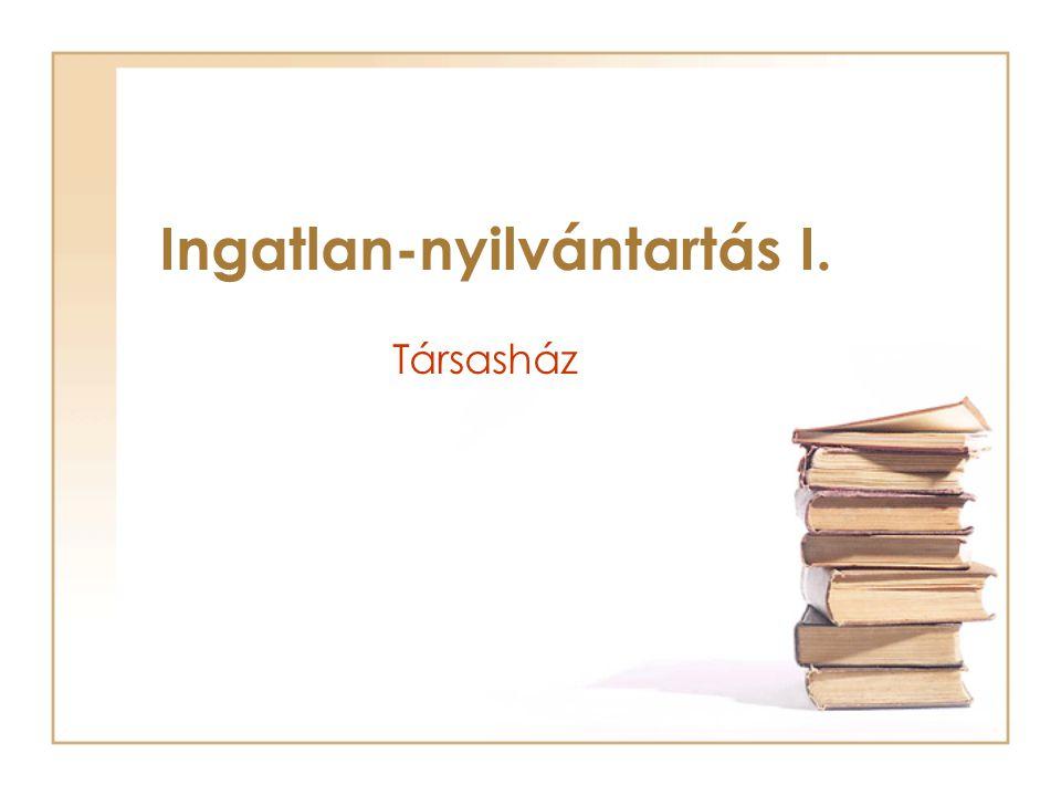 Társasház Ingatlan-nyilvántartás I.