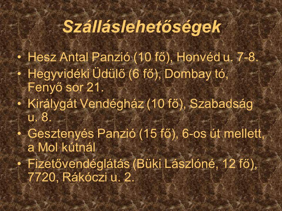 Szálláslehetőségek Hesz Antal Panzió (10 fő), Honvéd u. 7-8. Hegyvidéki Üdülő (6 fő), Dombay tó, Fenyő sor 21. Királygát Vendégház (10 fő), Szabadság