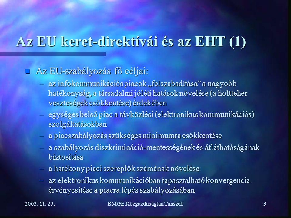 2003.11. 25.BMGE Közgazdaságtan Tanszék4 Az EU keret-direktívái és az EHT (2) n Az EC 1988.
