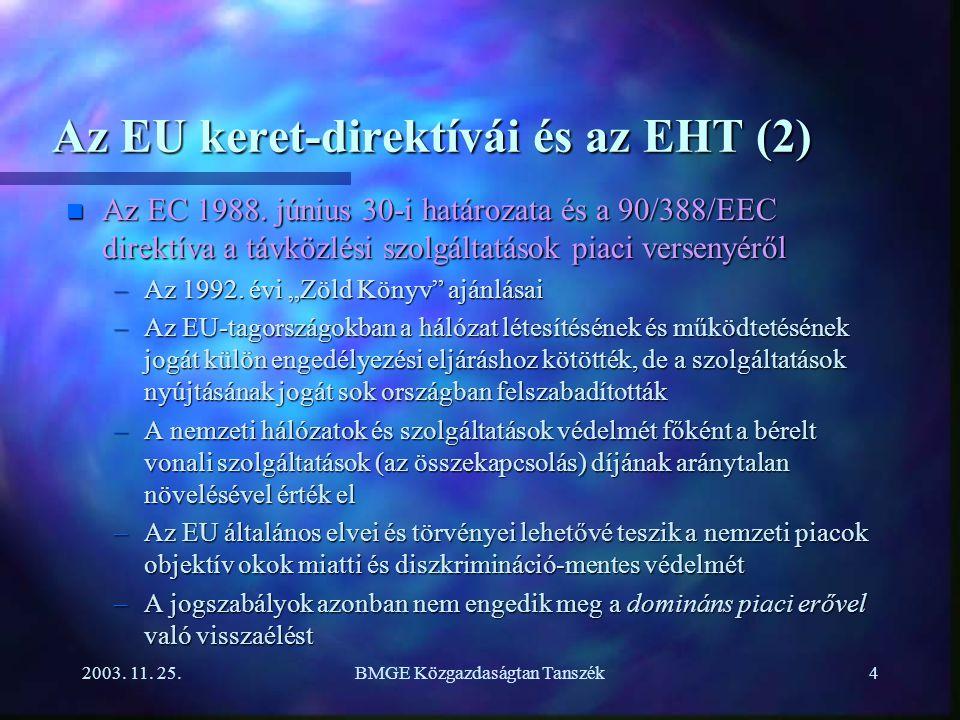 2003. 11. 25.BMGE Közgazdaságtan Tanszék4 Az EU keret-direktívái és az EHT (2) n Az EC 1988.