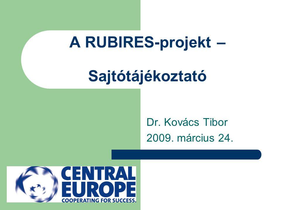 A RUBIRES-projekt – Sajtótájékoztató Dr. Kovács Tibor 2009. március 24.
