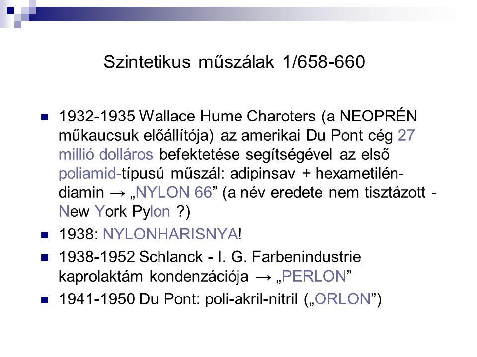 Szintetikus műszálak 1/658-660 1932-1935 Wallace Hume Charoters (a NEOPRÉN műkaucsuk előállítója) az amerikai Du Pont cég 27 millió dolláros befekteté