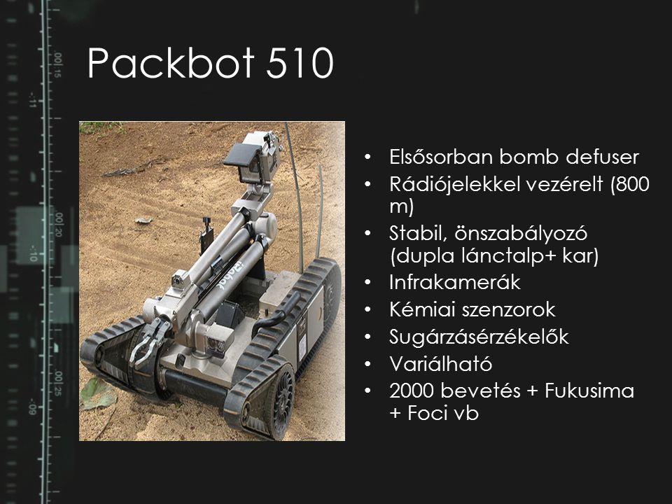 Packbot 510 Elsősorban bomb defuser Rádiójelekkel vezérelt (800 m) Stabil, önszabályozó (dupla lánctalp+ kar) Infrakamerák Kémiai szenzorok Sugárzásér