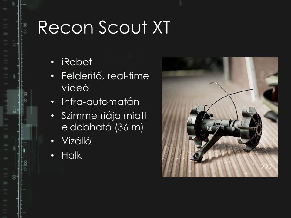 iRobot Felderítő, real-time videó Infra-automatán Szimmetriája miatt eldobható (36 m) Vízálló Halk