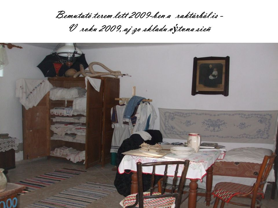 Bemutató terem lett 2009-ben a raktárból is - V roku 2009, aj zo skladu v ý tvna sieñ
