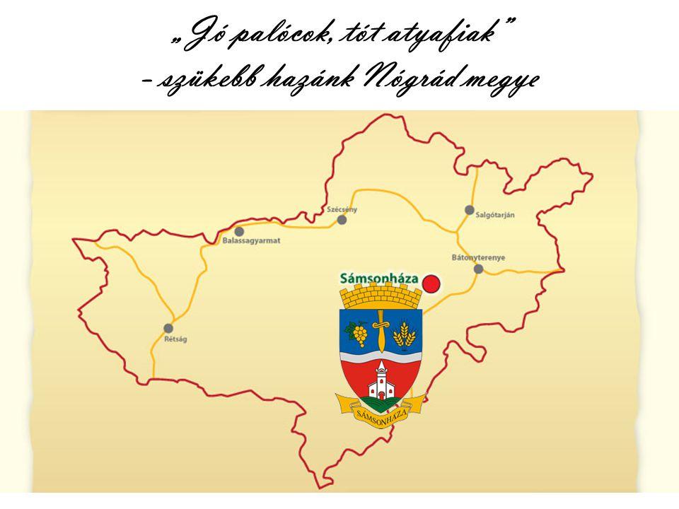 """""""Jó palócok, tót atyafiak - szükebb hazánk Nógrád megye"""