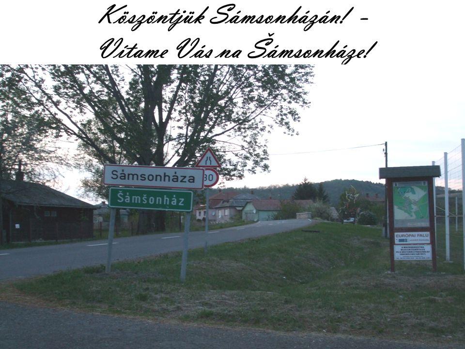 Köszöntjük Sámsonházán! - Vítame Vás na Šámsonháze!