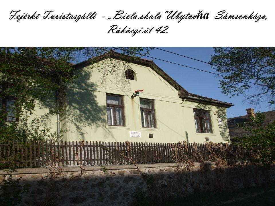 """Fejérkö Turistaszálló - """"Biela skala Ubytov ňa Sámsonháza, Rákóczi út 42."""
