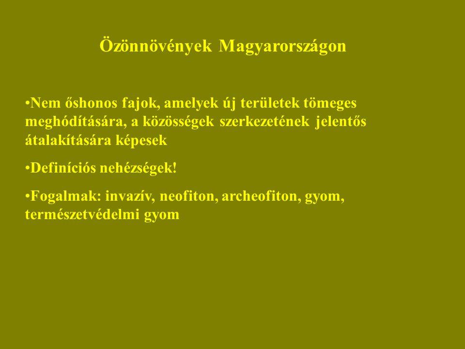 Özönnövények Magyarországon Nem őshonos fajok, amelyek új területek tömeges meghódítására, a közösségek szerkezetének jelentős átalakítására képesek Definíciós nehézségek.