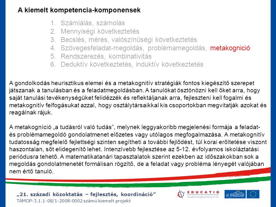 """""""21. századi közoktatás – fejlesztés, koordináció"""" TÁMOP-3.1.1-08/1-2008-0002 számú kiemelt projekt 1.Számlálás, számolás 2.Mennyiségi következtetés 3"""
